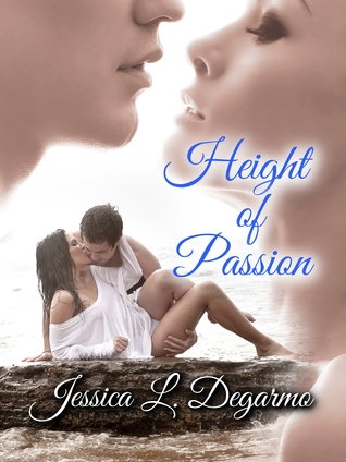 Height of Passion by Jessica L. Degarmo