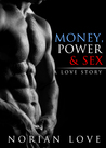 Money, Power & Sex: A Love Story