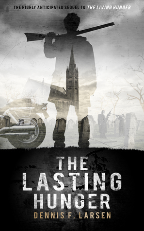 The Lasting Hunger by Dennis F. Larsen