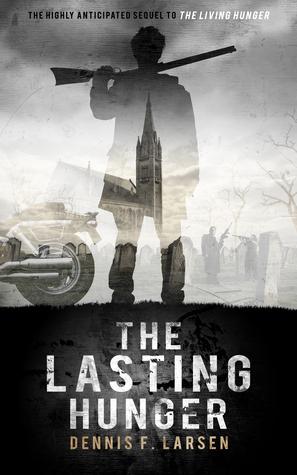 The Lasting Hunger by Dennis F. Larsen