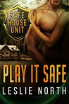 Play It Safe (The Safe House Series Book 2)