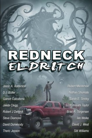 Redneck Eldritch by Nathan Shumate
