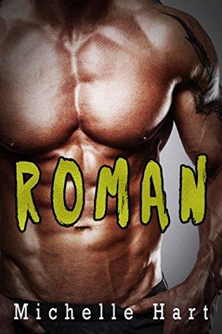 Roman A Bad Boy Romance by Michelle Hart