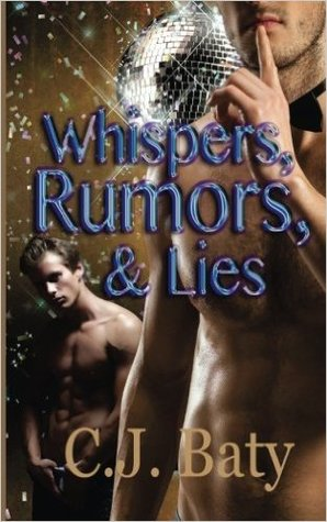 Whispers, Rumors, & Lies by C.J. Baty