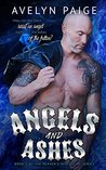 Angels and Ashes (Heaven's Rejects MC, #2)
