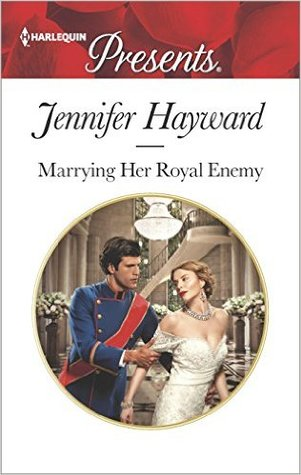 Marrying Her Royal Enemy by Jennifer Hayward