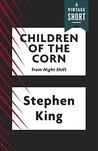 Children of the Corn (Kindle Single) (A Vintage Short)