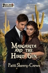 Margarita and the Hired Gun