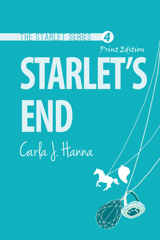Starlet's End by Carla J. Hanna