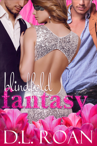 Blindfold Fantasy (A Novel Menage) by D.L. Roan