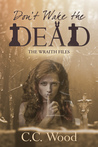 Don't Wake the Dead (The Wraith Files, Case File #53)