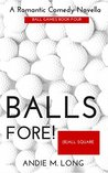 Balls Fore: Ball Games Book Four