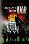 America's Trojan War
