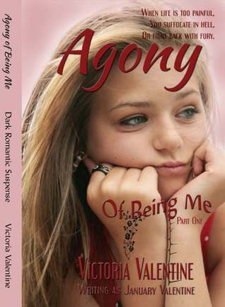 Agony of Being Me by Victoria Valentine