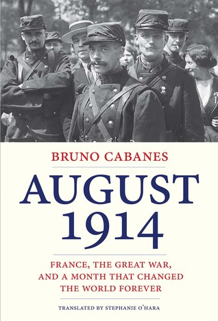 August 1914 by Bruno Cabanes