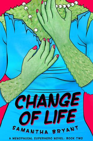 Change of Life by Samantha Bryant