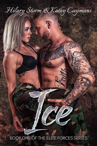 ICE (Elite Forces, #1) by Hilary Storm