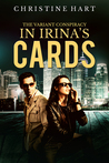 In Irina's Cards (The Variant Conspiracy Trilogy, #1)