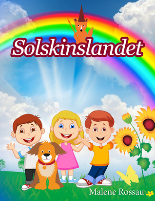 Solskinslandet by Malene Rossau