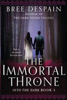 The Immortal Throne (Into the Dark, #3)