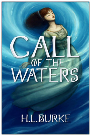 Call of the Waters by H.L. Burke