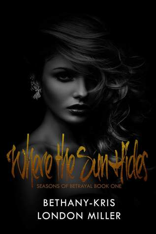 Where the Sun Hides (Seasons of Betrayal, #1)
