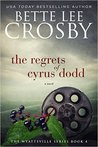 The Regrets of Cyrus Dodd (Wyattsville, #4)