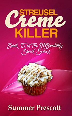 Streusel Creme Killer: Book 5 in The INNcredibly Sweet Series