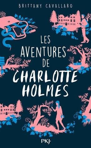 Les Aventures de Charlotte (Charlotte Holmes, #1)