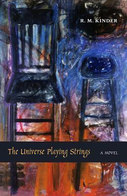 The Universe Playing Strings by R.M. Kinder
