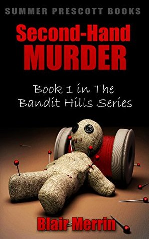 Second-Hand Murder: Book 1 in The Bandit Hills Series