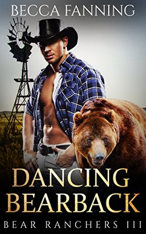 Dancing Bearback (Bear Ranchers, #3)