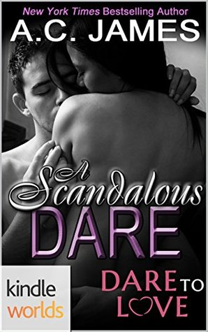 Dare To Love Series: A Scandalous Dare (Kindle Worlds Novella)