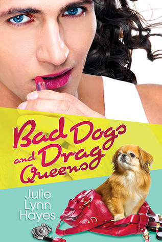 Bad Dogs and Drag Queens (Rose and Thorne, #1)
