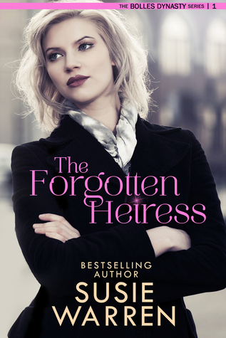 The Forgotten Heiress (The Bolles Dynasty, # 1)