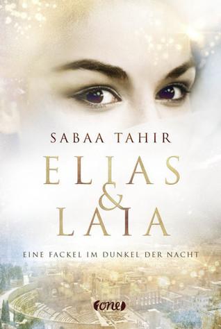 Elias & Laia - Eine Fackel im Dunkel der Nacht (An Ember in the Ashes, #2)