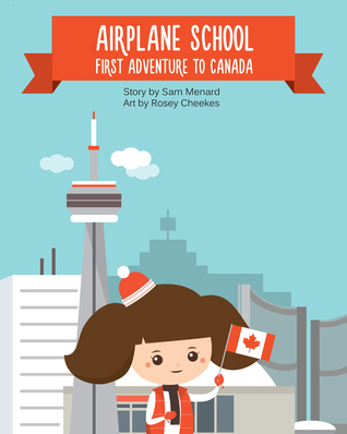 Airplane School First Adventure to Canada by Sam Menard