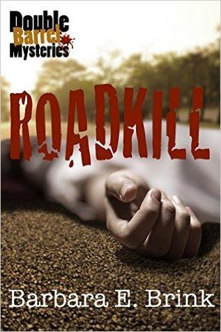 Roadkill by Barbara E. Brink