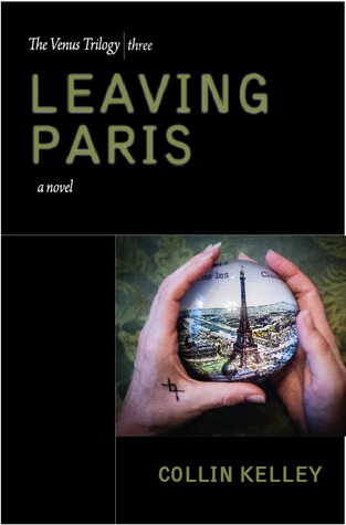 Leaving Paris by Collin Kelley