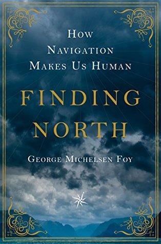 How Navigation Makes Us Human - George Michelsen Foy
