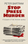 Stop Press Murder: A Crampton of the Chronicle Mystery #2