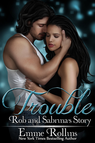 Trouble by Emme Rollins