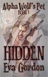Hidden (Alpha Wolf's Pet, #1)