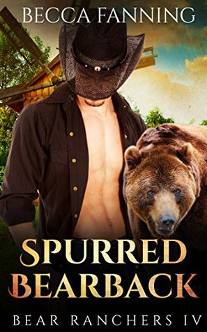 Spurred Bearback (Bear Ranchers, #4)