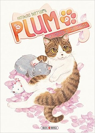 Plum - un amour de chat vol. 9 (Plum, un amour de chat, #9)