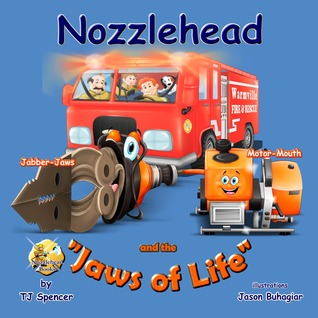 Nozzlehead and the Jaws of Life by T.J. Spencer