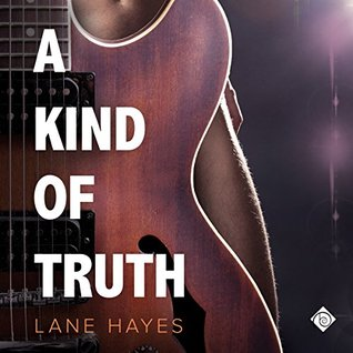 Audio Book Review: A Kind of Truth (A Kind of Stories #1) by Lane Hayes (Author) & Seth Clayton (Narrator)