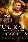Curse of the Gargoyles (Gargoyle Guardian Chronicles, #2)