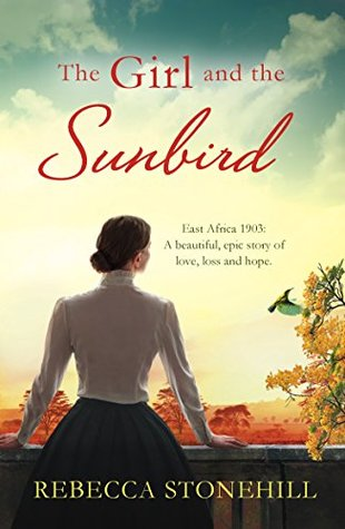 The Girl and the Sunbird: East Africa 1903: A beautiful, epic story of love, loss and hope.