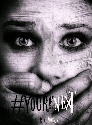 #Yourenext by R.L. Weeks